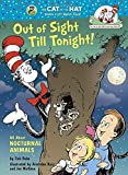 Out of Sight Till Tonight!: All About Nocturnal Animals (Cat in the Hat's Learning Library) by Tish Rabe (16-Apr-2015) Hardcover