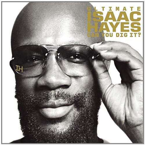 (Ultimate Isaac Hayes: Can You Dig It)