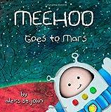 Meehoo Goes to Mars, Alexis St. John, 1484118073
