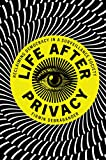 Life after Privacy: Reclaiming Democracy in a