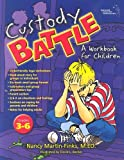 img - for Custody Battle: A Workbook for Children book / textbook / text book