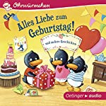 Alles Liebe zum Geburtstag! und andere Geschichten | Susanne Lütje,Anke Knefel,Alexander Steffensmeier,Steffen Walentowitz,Iris Wewer