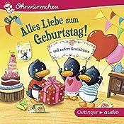 Alles Liebe zum Geburtstag! und andere Geschichten (Ohrwürmchen) | Susanne Lütje, Anke Knefel, Alexander Steffensmeier, Steffen Walentowitz, Iris Wewer