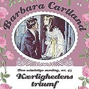 Kærlighedens triumf (Barbara Cartland - Den udødelige samling 43) | Barbara Cartland