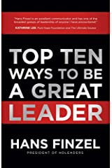 Top Ten Ways to Be a Great Leader Hardcover