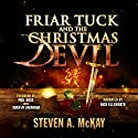 Friar Tuck and the Christmas Devil Audiobook by Steven A. McKay Narrated by Nick Ellsworth