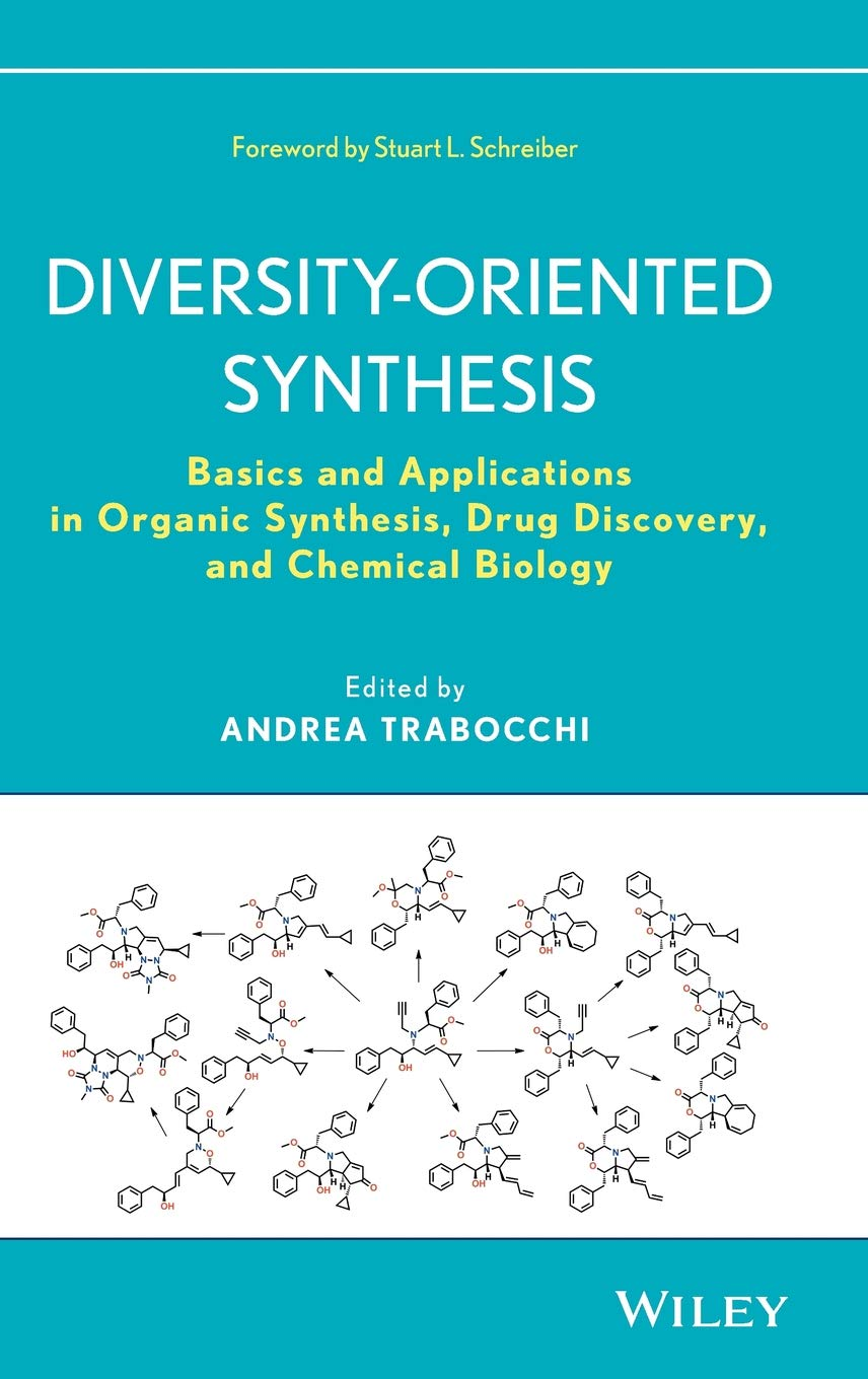 Diversity Oriented Synthesis  Basics And Applications In Organic Synthesis Drug Discovery And Chemical Biology
