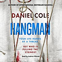 Hangman: A Ragdoll Book Audiobook by Daniel Cole Narrated by Andrew Wincott