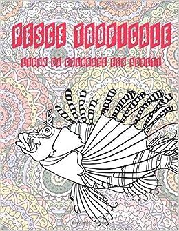 Gallo Da Colorare.Pesce Tropicale Libro Da Colorare Per Adulti Italian Edition