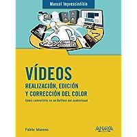 Vídeos. Realización, edición y corrección del color (MANUALES