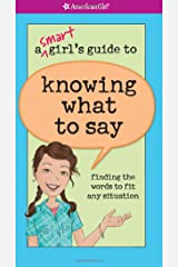 A Smart Girl's Guide to Knowing What to Say (American Girl) Paperback