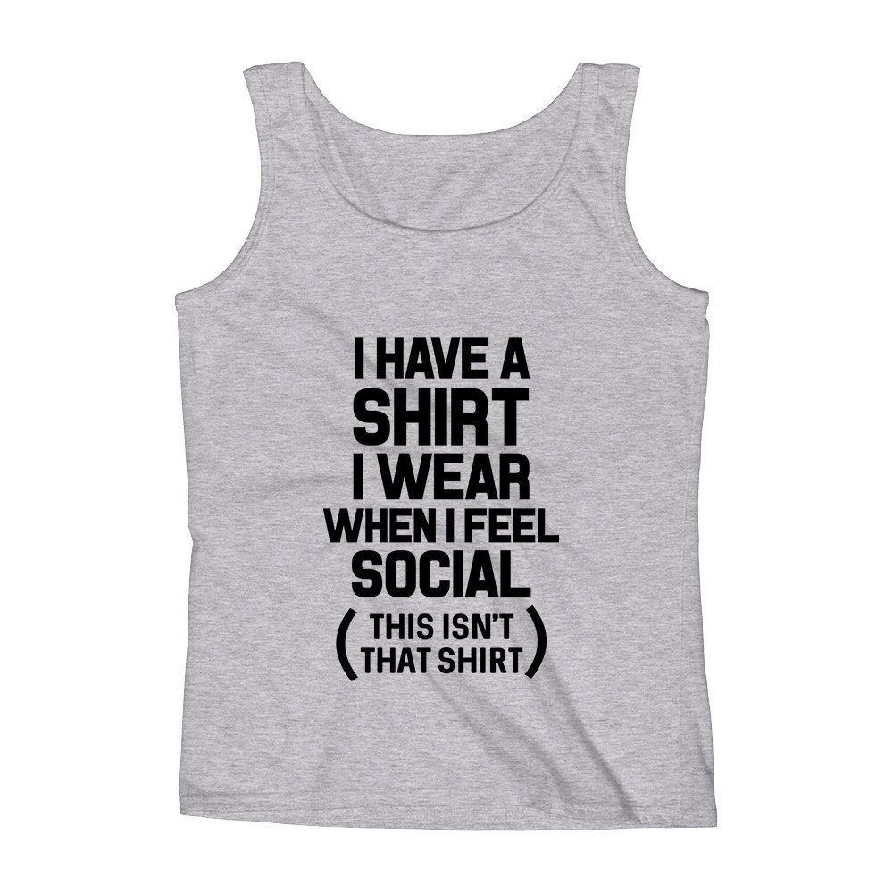 Mad Over Shirts I Have A Shirt I Wear When I Feel Social Unisex Premium Tank Top