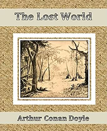Amazon.com: The Lost World eBook: Arthur Conan Doyle ...