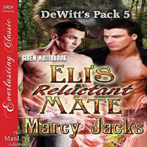 Eli's Reluctant Mate Audiobook