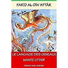 Le Langage des oiseaux: Mantic Uttaïr (French Edition)