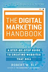 The Digital Marketing Handbook: A Step-By-Step Guide to Creating Websites That Sell Paperback