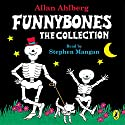 Funnybones: The Collection Audiobook by Janet Ahlberg, Allan Ahlberg Narrated by Stephen Mangan