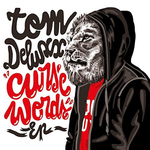 Tom Deluxx - Curse Words Ep