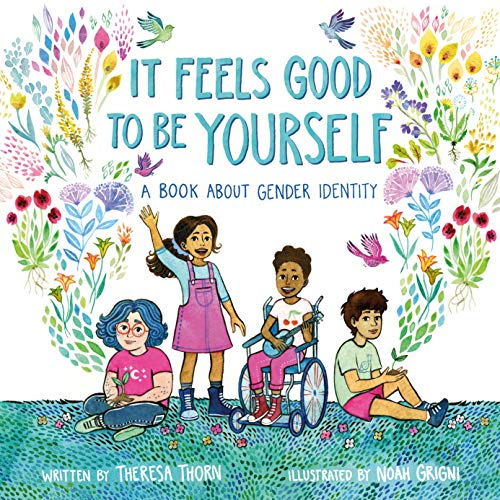 It Feels Good to Be Yourself: A Book About Gender ()