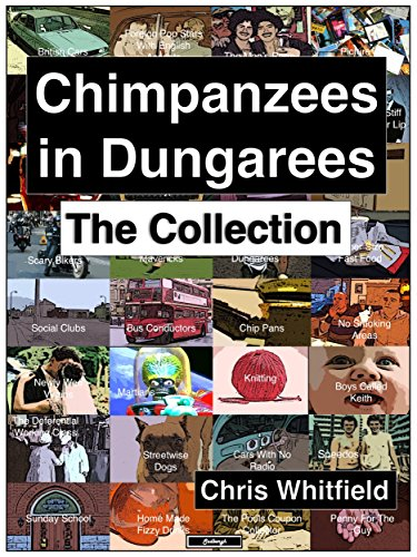 Chimpanzees in Dungarees: The Collection