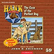 The Case of the Perfect Dog: Hank the Cowdog | John R. Erickson