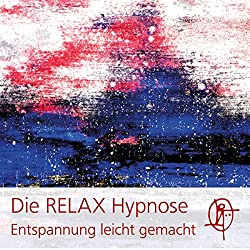 Die RELAX Hypnose
