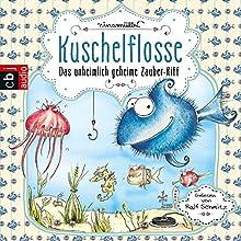 Das unheimlich geheime Zauber-Riff (Kuschelflosse 1) Hörbuch von Nina Müller Gesprochen von: Ralf Schmitz