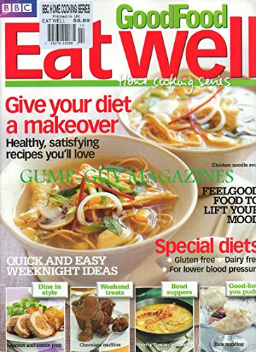 (BBC Home Cooking Series GOOD FOOD EAT WELL 2011 Magazine FEEL GOOD FOOD TO LIFT YOUR MOOD Feast On Fish: Great Ways With Haddock, Cod Trout & Sea Bass DINE IN STYLE: SPECIAL MAIN COURSES)