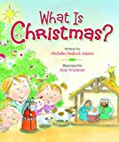 What Is Christmas?, Michelle Medlock Adams, 0824918851