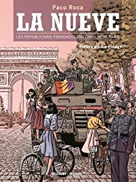 La Nueve - Les Républicains espagnols qui ont libéré Paris par Paco Roca
