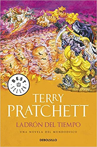 ... tiempo / Thief of Time: Una novela del mundodisco / A Discworld novel (Spanish Edition) (9788499087030): Terry Pratchett, Javier Calvo Perales: Books