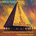 Somebodies and Nobodies: Overcoming the Abuse of Rank | Robert W. Fuller