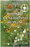 A White Eagle Lodge Book of Health and Healing, Joan Hodgson, 0854870709