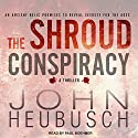 The Shroud Conspiracy: A Novel Audiobook by John Heubusch Narrated by Paul Boehmer