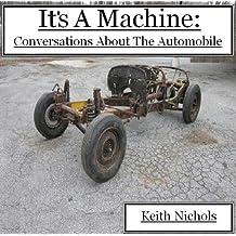 It's A Machine: Conversations About The Automobile