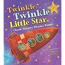 Twinkle, Twinkle Little Star (Classic Nursery Rhymes Retold)