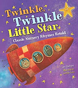 Twinkle, Twinkle Little Star (Classic Nursery Rhymes Retold) by [Rhatigan, Joe]