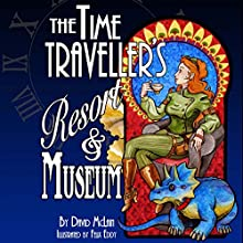 The Time Traveller's Resort and Museum Audiobook by David McLain Narrated by Michelle Henderson