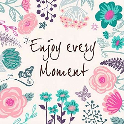 Enjoy Every Moment Poster Print by PS Art Studios 24 x 24