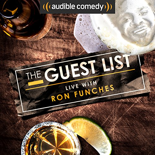 The Guest List with Ron Funches [Explicit]