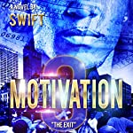 Motivation 3: The Exit |  Swift