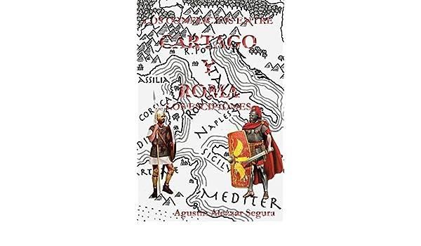 Los Conflictos entre Cartago y Roma: Los Escipiones eBook: Agustín Alcázar Segura: Amazon.es: Tienda Kindle