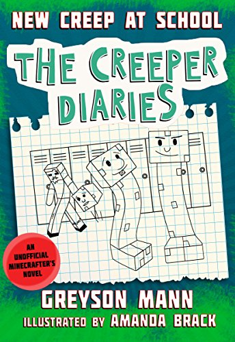 (New Creep at School: The Creeper Diaries, An Unofficial Minecrafter's Novel, Book)