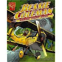 Bessie Coleman: Daring Stunt Pilot (Graphic Biographies)
