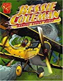 img - for Bessie Coleman: Daring Stunt Pilot (Graphic Biographies) book / textbook / text book