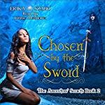 Chosen by the Sword: The Ancestors' Secrets, Book 2 | Erika M Szabo