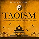 Taoism: A Friendly Beginners' Guide on Taoism and Taoist Beliefs Audiobook by Jordan Jacobs Narrated by Sean Householder