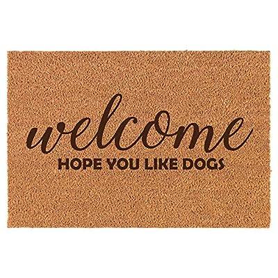 Coir Entry Doormat Door Mat Welcome Hope You Like Dogs