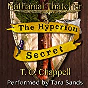 The Hyperion Secret: Nathanial Thatcher, Book 2 | T. C. Chappell