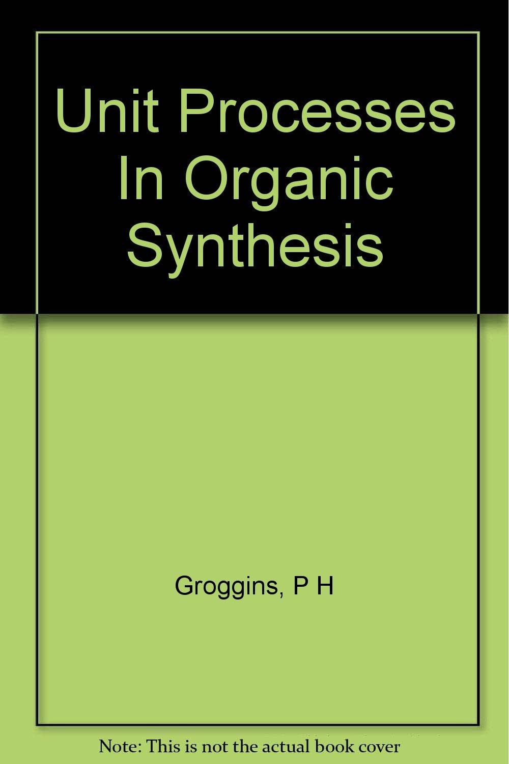 Unit Processes In Organic Synthesis Pdf